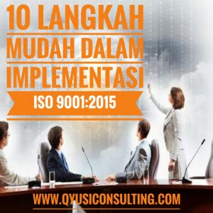 10 langkah Mudah dalam Implementasi iso 9001 2015