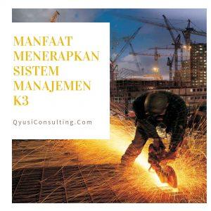 Sertifikasi SMK3 MANFAAT MENERAPKAN SISTEM MANAJEMEN K3
