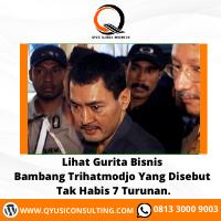 Lihat Gurita Bisnis Bambang Trihatmodjo Yang Disebut Tak Habis 7 Turunan.