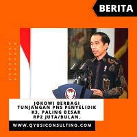 Jokowi Berbagi Tunjangan PNS Penyelidik K3, Paling Besar Rp2 Juta/Bulan.