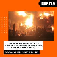 Kebakaran Besar Kilang Minyak Pertamina Indramayu, 4 Warga Luka Berat.