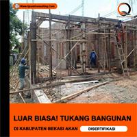 Luar Biasa! Tukang Bangunan di Kabupaten Bekasi Akan Disertifikasi.