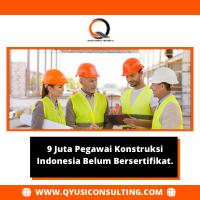 9 Juta Pegawai Konstruksi Indonesia Belum Bersertifikat.