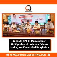 Anggota DPR RI Musyawarah UU Ciptaker di Hadapan Pelaku Usaha Jasa Konstruksi Bangkalan.