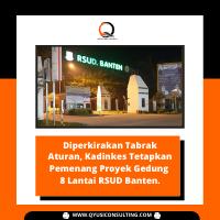 Diperkirakan Tabrak Aturan, Kadinkes Tetapkan Pemenang Proyek Gedung 8 Lantai RSUD Banten.