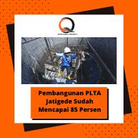 Pembangunan PLTA Jatigede Sudah Mencapai 85 Persen