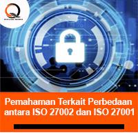 Pemahaman Terkait Perbedaan Antara ISO 27002 dan ISO 27001
