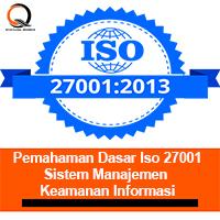 Pemahaman Dasar Iso 27001 – Sistem Manajemen Keamanan Informasi