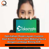 Optimalkan Kepercayaan Investor Aset Kripto, Tokocrypto Bekerja Sama dengan Lembaga Kliring ICH
