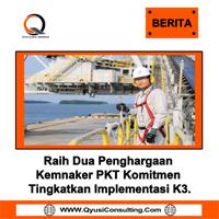 Raih Dua Penghargaan Kemnaker, PKT Komitmen Tingkatkan Implementasi K3.