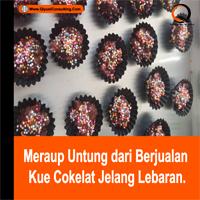 Meraup Untung dari Berjualan Kue Cokelat Jelang Lebaran.