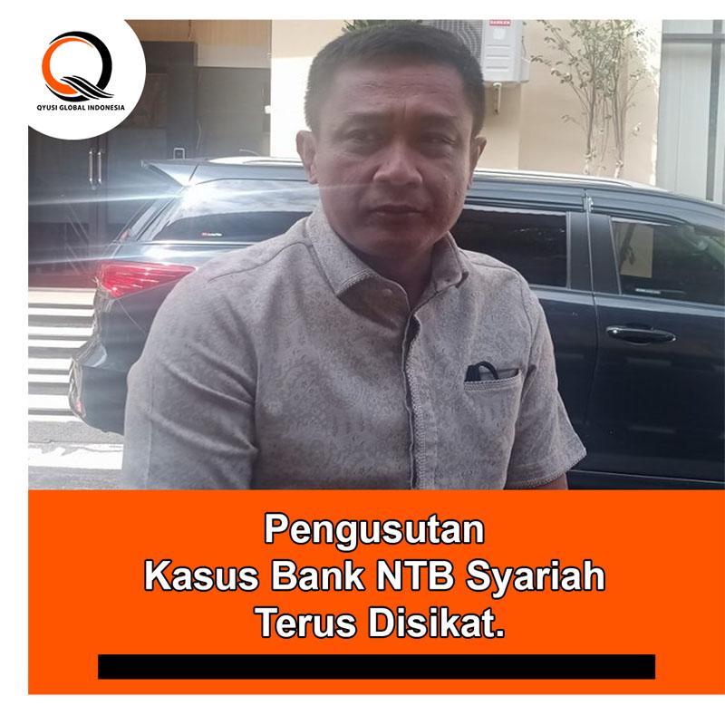 Pengusutan Kasus Bank NTB Syariah Terus Disikat.